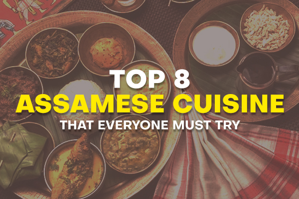 Top 8 Assamese cuisine that everyone must try